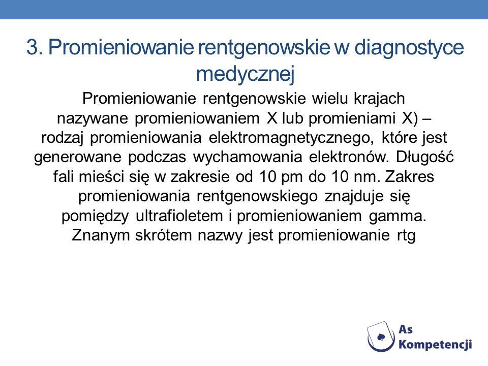 3. Promieniowanie rentgenowskie w diagnostyce medycznej