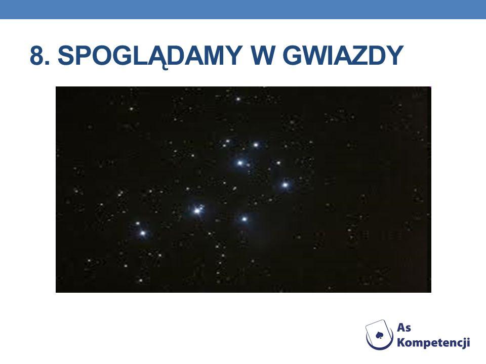8. Spoglądamy w gwiazdy