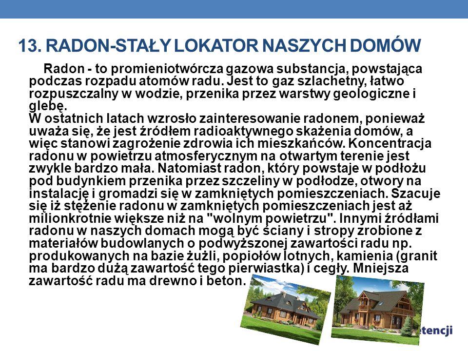 13. Radon-stały lokator naszych domów
