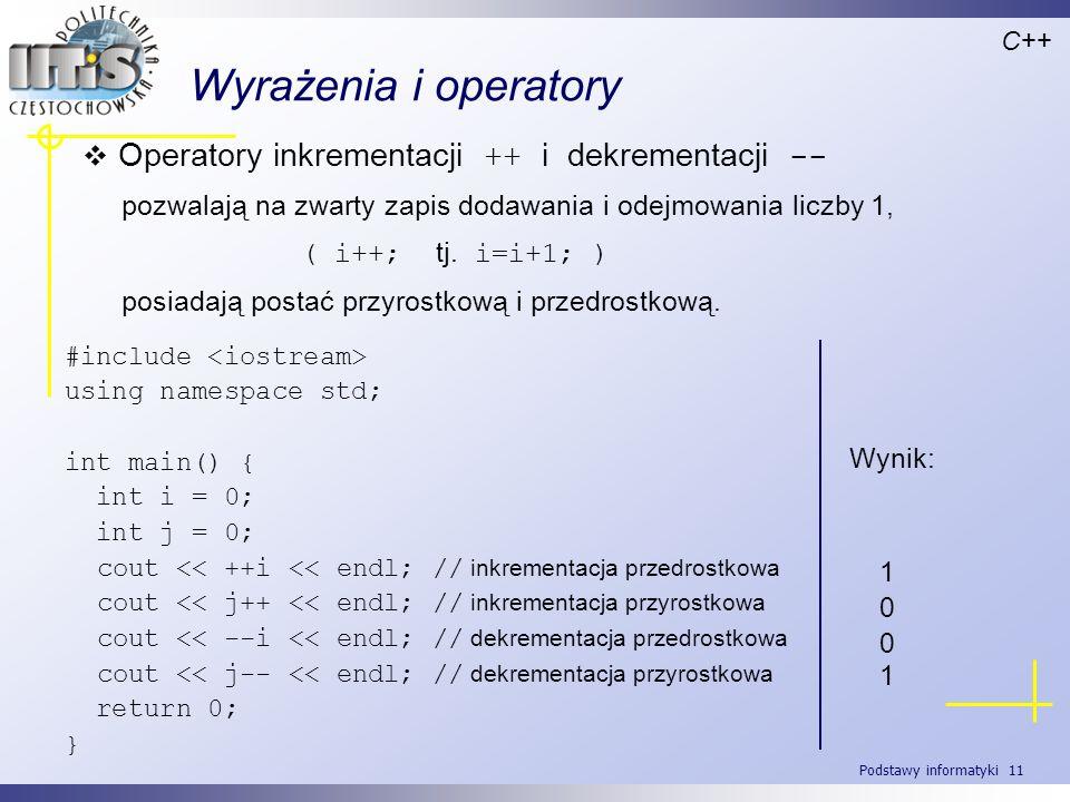 Wyrażenia i operatory Operatory inkrementacji ++ i dekrementacji --