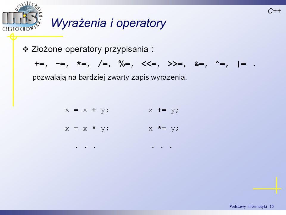 Wyrażenia i operatory Złożone operatory przypisania :