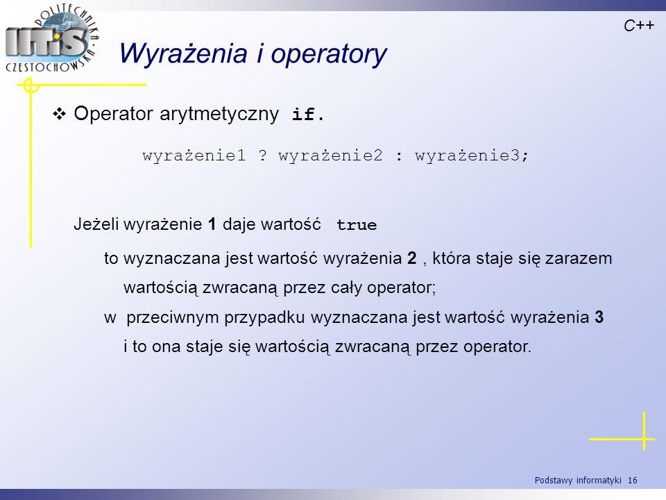 Wyrażenia i operatory Operator arytmetyczny if.