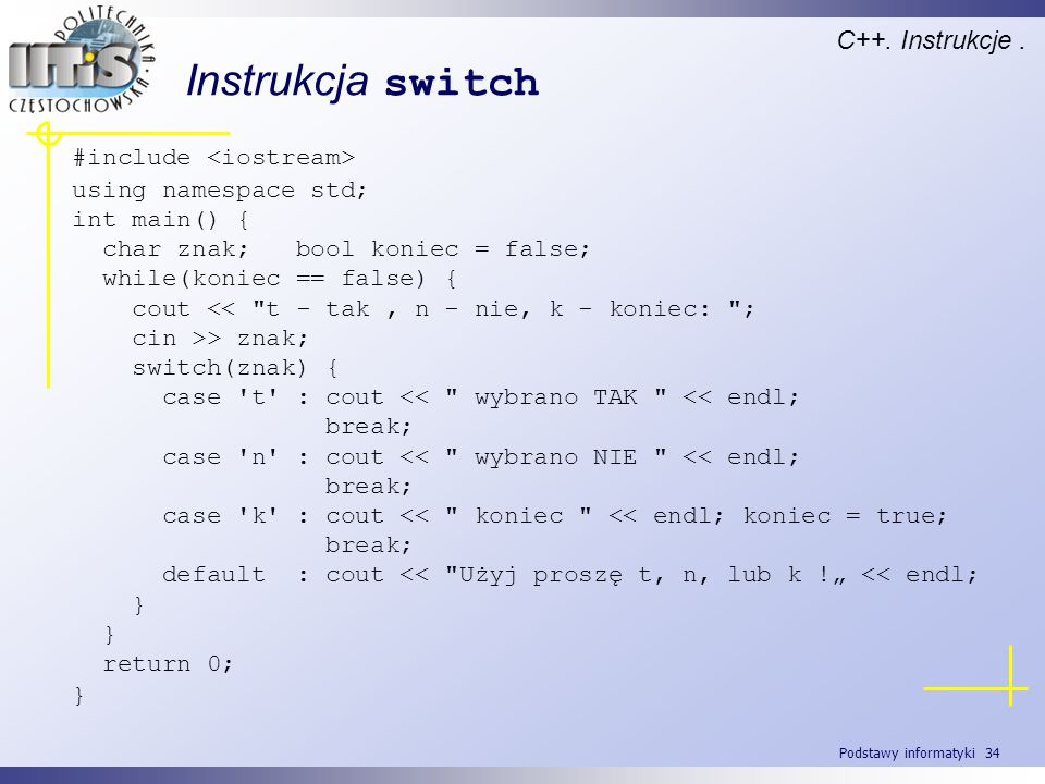 Instrukcja switch C++. Instrukcje . #include <iostream>