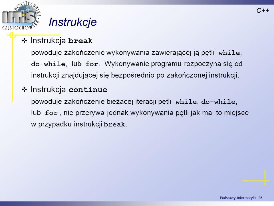 Instrukcje Instrukcja break Instrukcja continue