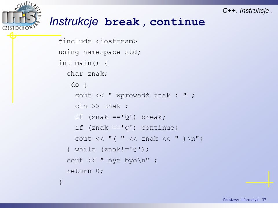 Instrukcje break , continue