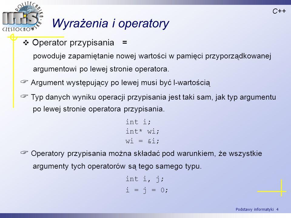 Wyrażenia i operatory Operator przypisania =