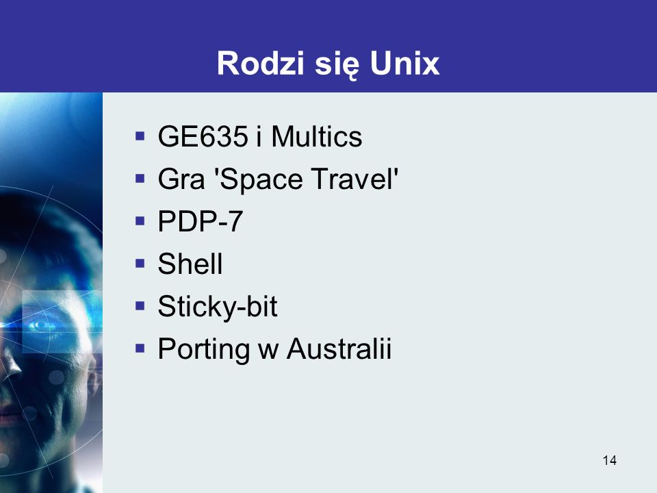Rodzi się Unix GE635 i Multics Gra Space Travel PDP-7 Shell