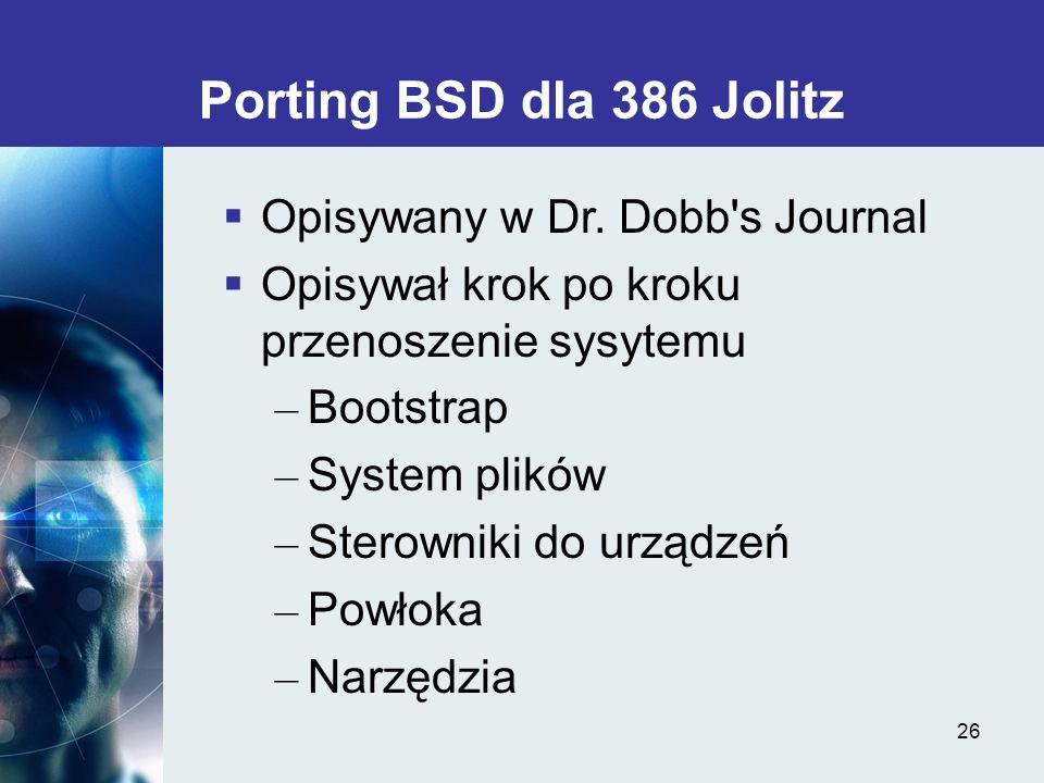 Porting BSD dla 386 Jolitz Opisywany w Dr. Dobb s Journal