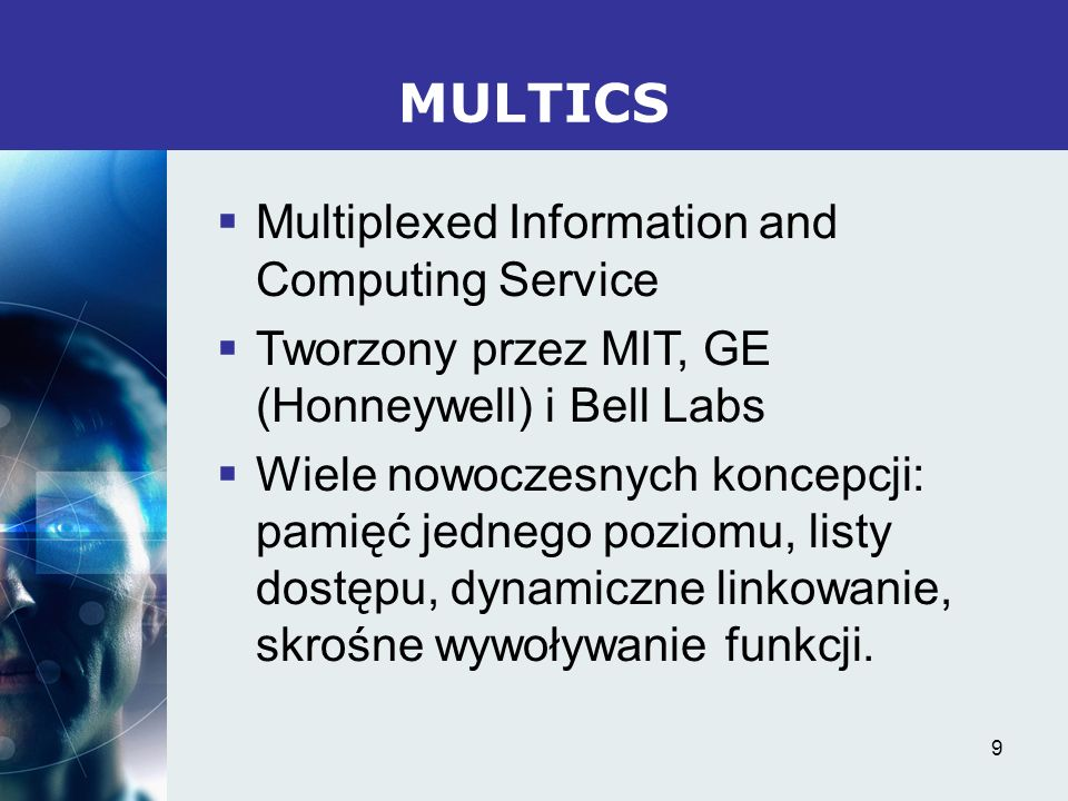MULTICS Multiplexed Information and Computing Service