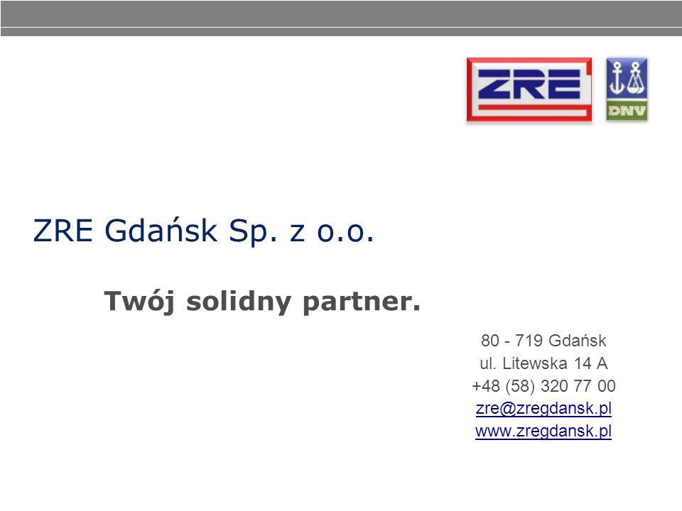 ZRE Gdańsk Sp. z o.o. Twój solidny partner. 80 - 719 Gdańsk