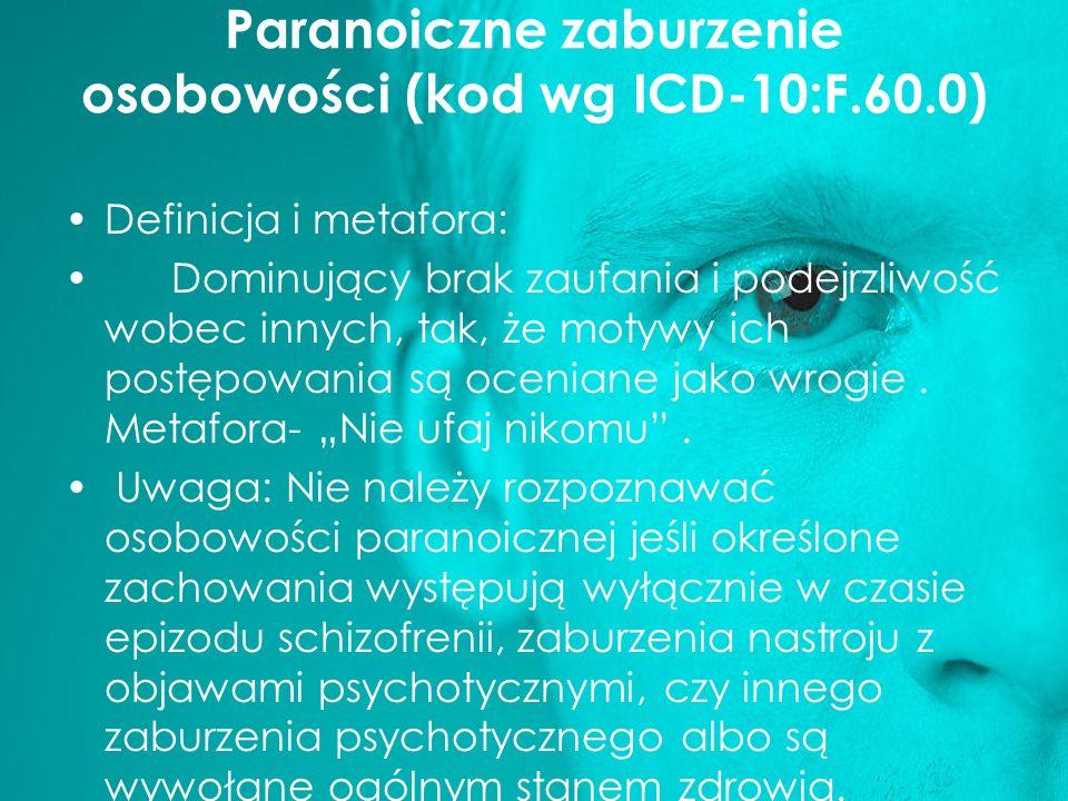 Paranoiczne zaburzenie osobowości (kod wg ICD-10:F.60.0)