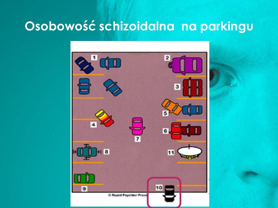 Osobowość schizoidalna na parkingu