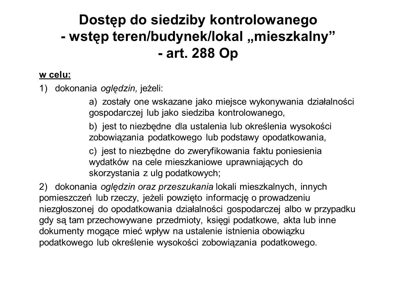 """Dostęp do siedziby kontrolowanego - wstęp teren/budynek/lokal """"mieszkalny - art. 288 Op"""
