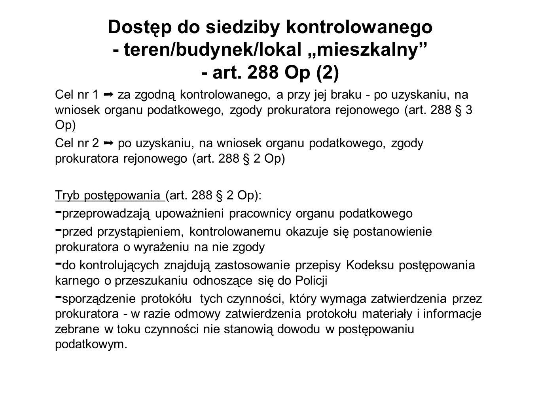 """Dostęp do siedziby kontrolowanego - teren/budynek/lokal """"mieszkalny - art. 288 Op (2)"""