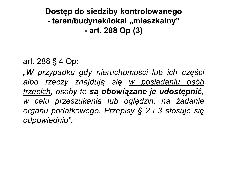 """Dostęp do siedziby kontrolowanego - teren/budynek/lokal """"mieszkalny - art. 288 Op (3)"""
