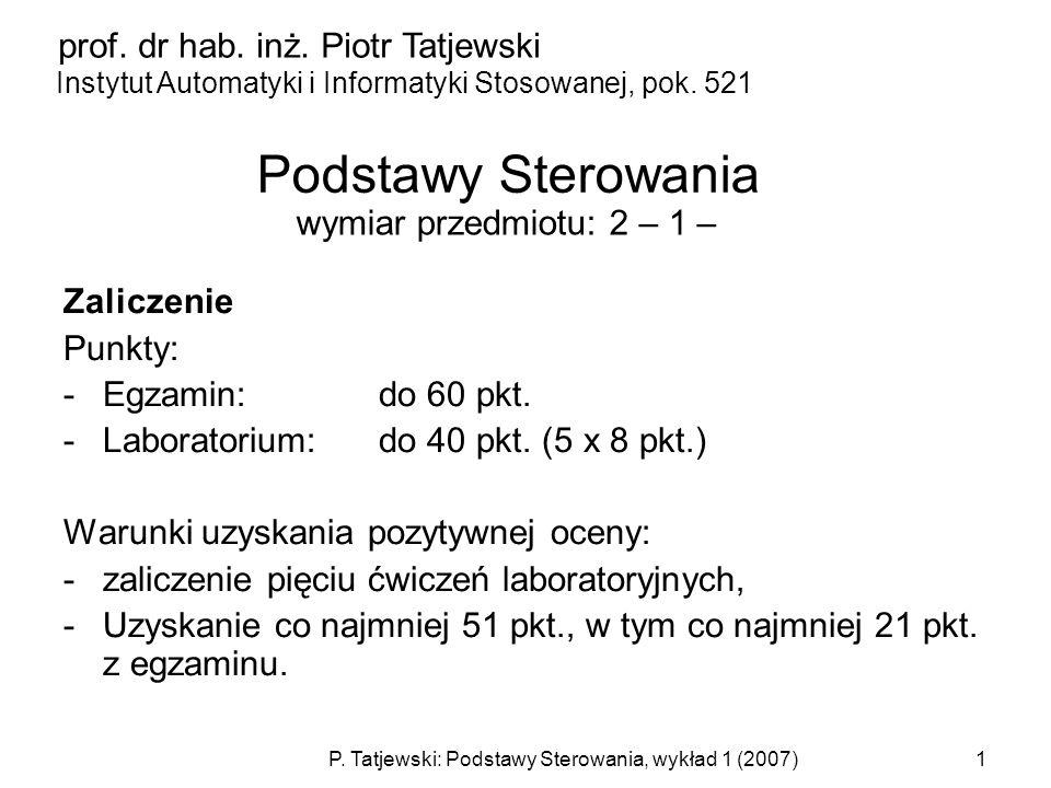 Podstawy Sterowania prof. dr hab. inż. Piotr Tatjewski