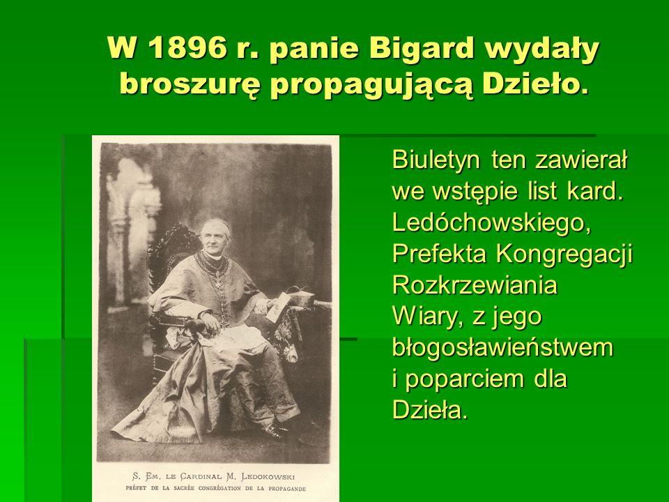 W 1896 r. panie Bigard wydały broszurę propagującą Dzieło.