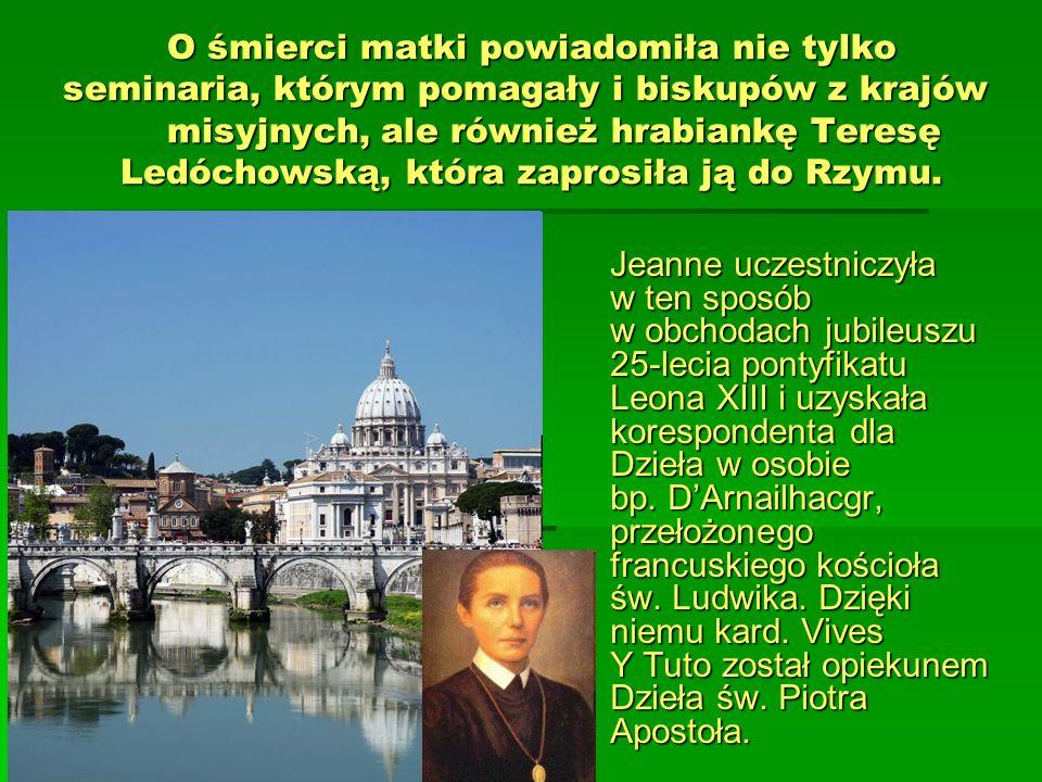 O śmierci matki powiadomiła nie tylko seminaria, którym pomagały i biskupów z krajów misyjnych, ale również hrabiankę Teresę Ledóchowską, która zaprosiła ją do Rzymu.