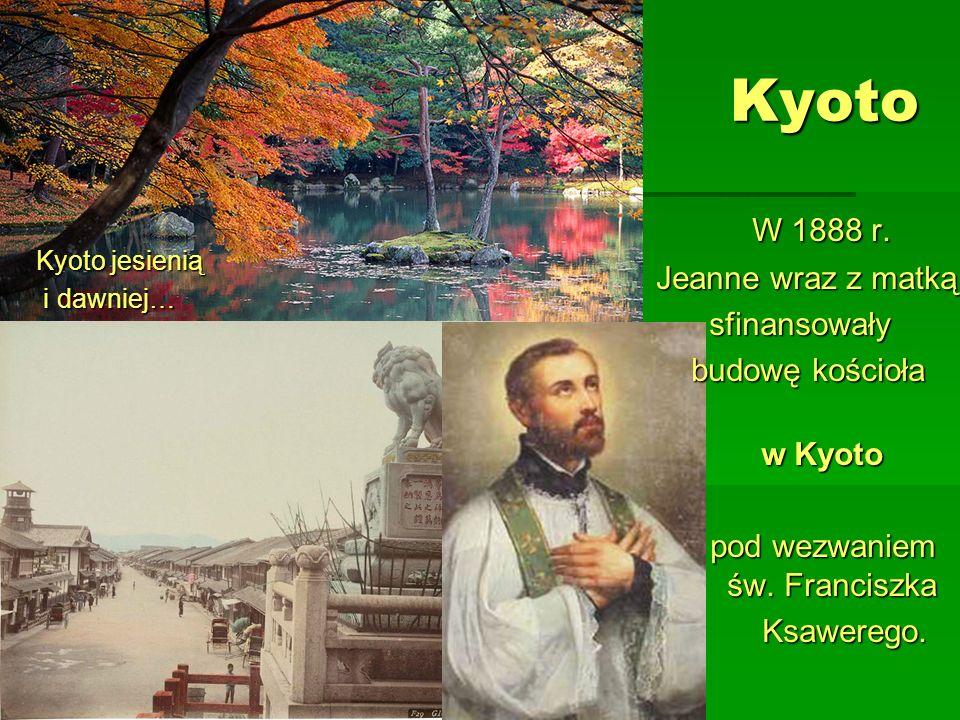 Kyoto W 1888 r. Jeanne wraz z matką sfinansowały budowę kościoła