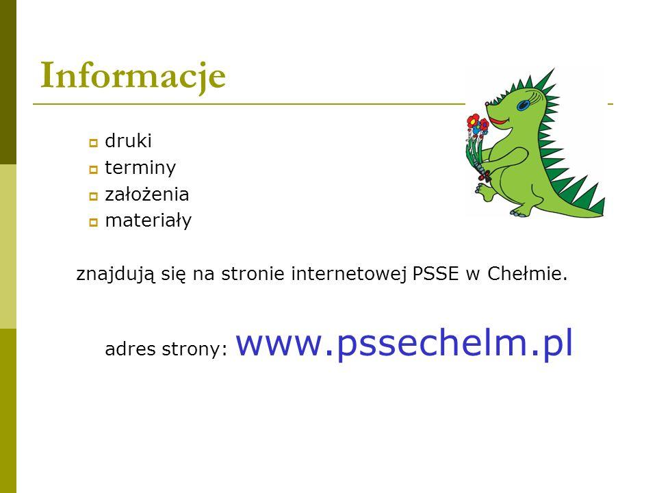 Informacje adres strony: www.pssechelm.pl druki terminy założenia