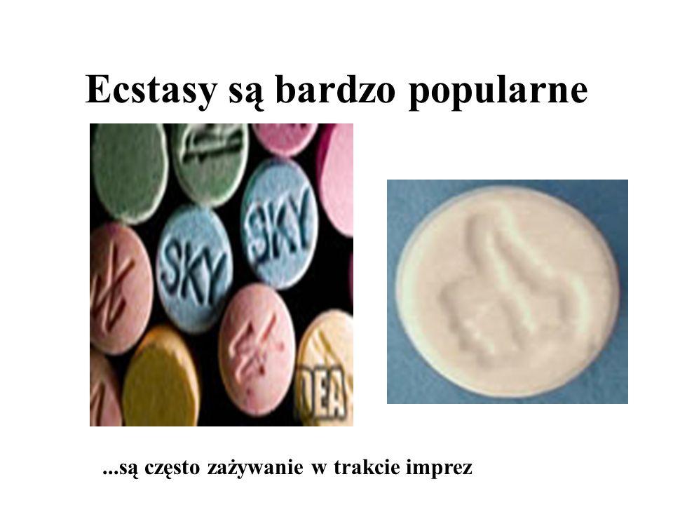 Ecstasy są bardzo popularne