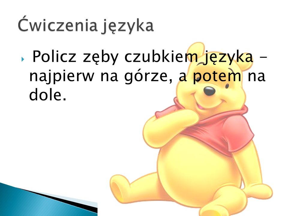 Ćwiczenia języka Policz zęby czubkiem języka - najpierw na górze, a potem na dole.