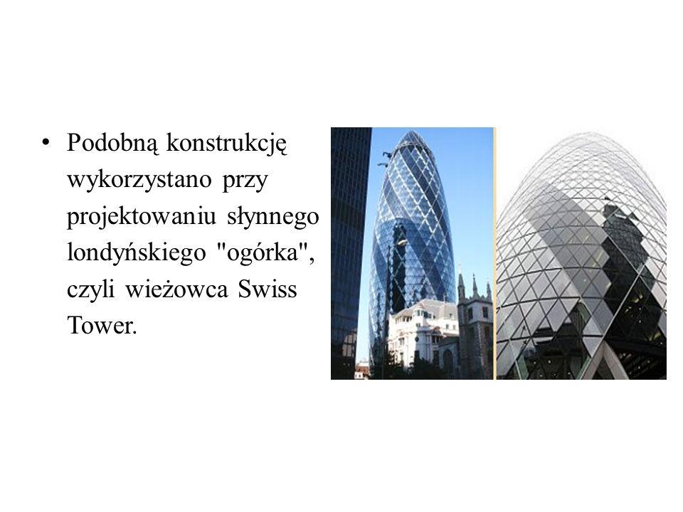 Podobną konstrukcję wykorzystano przy projektowaniu słynnego londyńskiego ogórka , czyli wieżowca Swiss Tower.