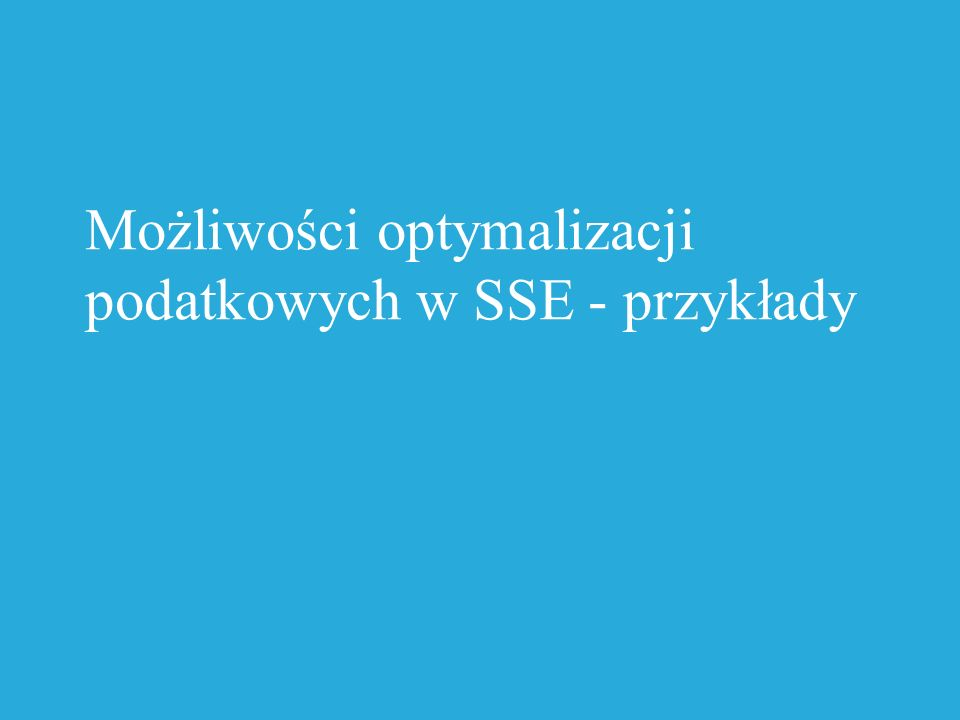 Możliwości optymalizacji podatkowych w SSE - przykłady