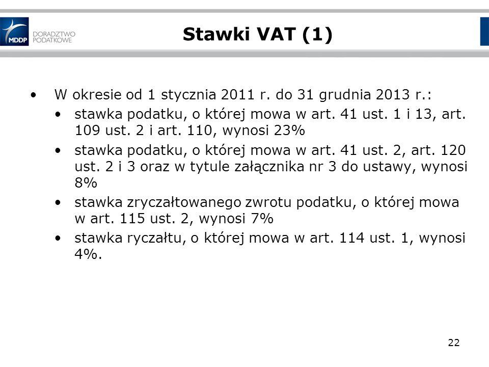 Stawki VAT (1) W okresie od 1 stycznia 2011 r. do 31 grudnia 2013 r.:
