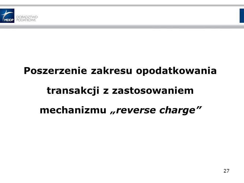 """Poszerzenie zakresu opodatkowania transakcji z zastosowaniem mechanizmu """"reverse charge"""