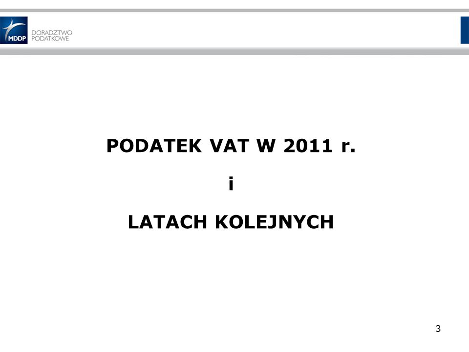 PODATEK VAT W 2011 r. i LATACH KOLEJNYCH