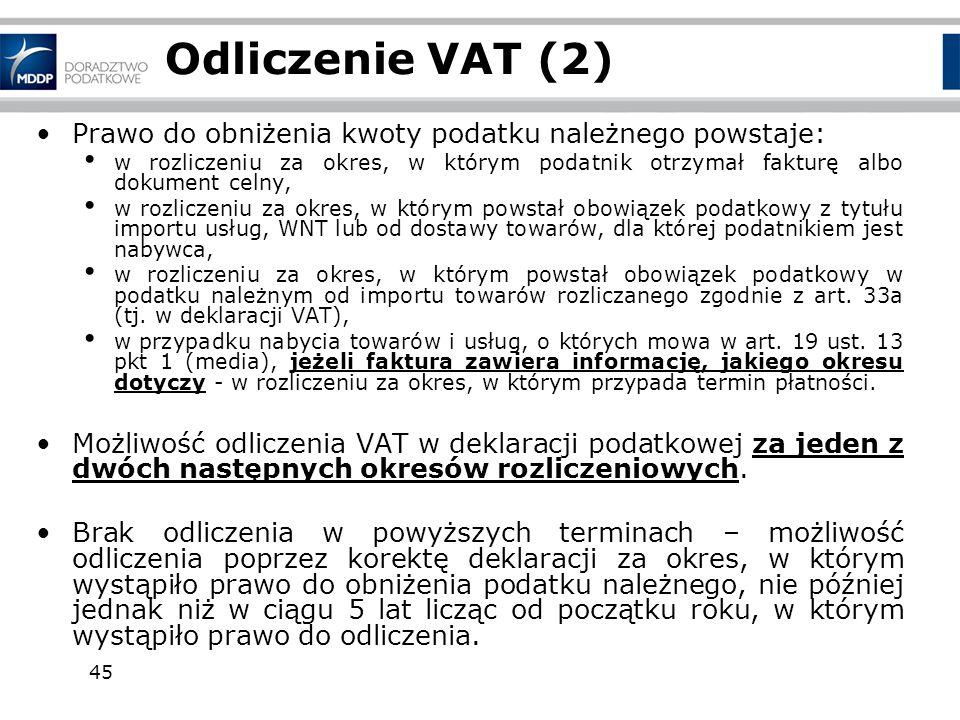 Odliczenie VAT (2) Prawo do obniżenia kwoty podatku należnego powstaje: