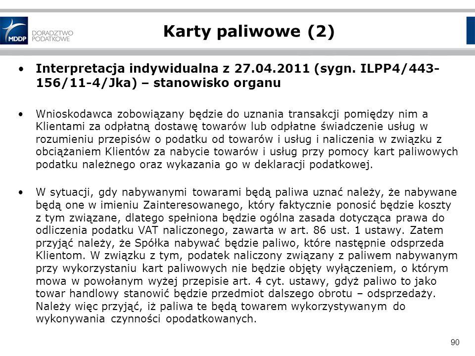 Karty paliwowe (2)Interpretacja indywidualna z 27.04.2011 (sygn. ILPP4/443-156/11-4/Jka) – stanowisko organu.