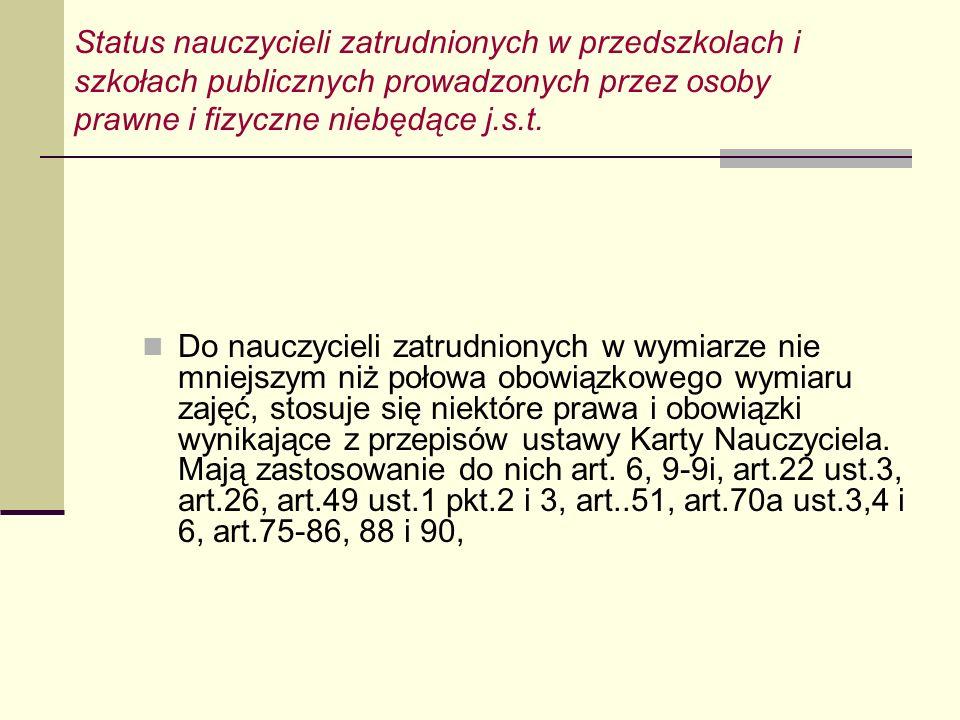 Status nauczycieli zatrudnionych w przedszkolach i szkołach publicznych prowadzonych przez osoby prawne i fizyczne niebędące j.s.t.