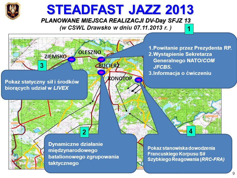 STEADFAST JAZZ 2013PLANOWANE MIEJSCA REALIZACJI DV-Day SFJZ 13. (w CSWL Drawsko w dniu 07.11.2013 r. )