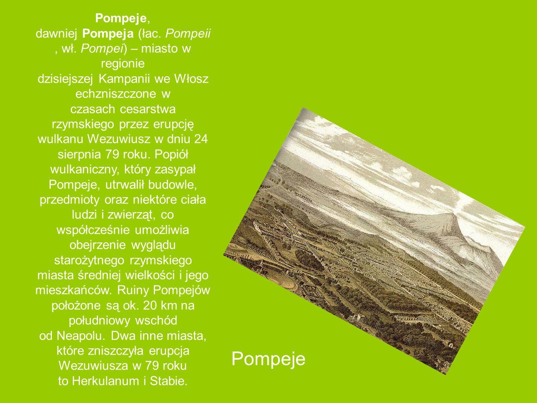 Pompeje, dawniej Pompeja (łac. Pompeii, wł
