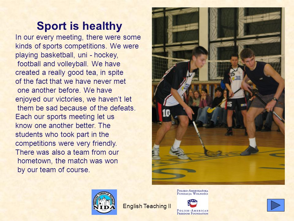 Sport is healthy In our every meeting, there were some