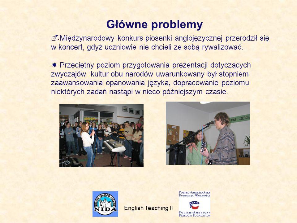 Główne problemy Międzynarodowy konkurs piosenki anglojęzycznej przerodził się w koncert, gdyż uczniowie nie chcieli ze sobą rywalizować.