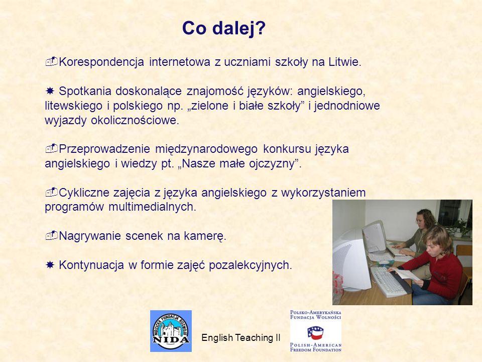 Co dalej Korespondencja internetowa z uczniami szkoły na Litwie.