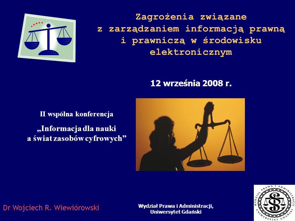 Zagrożenia związane z zarządzaniem informacją prawną i prawniczą w środowisku elektronicznym