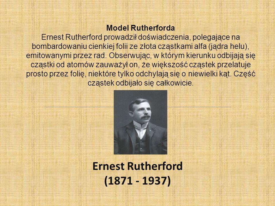 Ernest Rutherford (1871 - 1937) Model Rutherforda