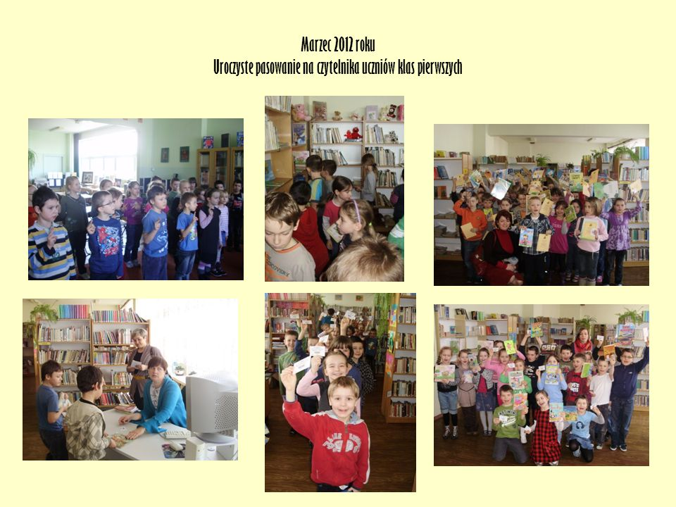 Marzec 2012 roku Uroczyste pasowanie na czytelnika uczniów klas pierwszych