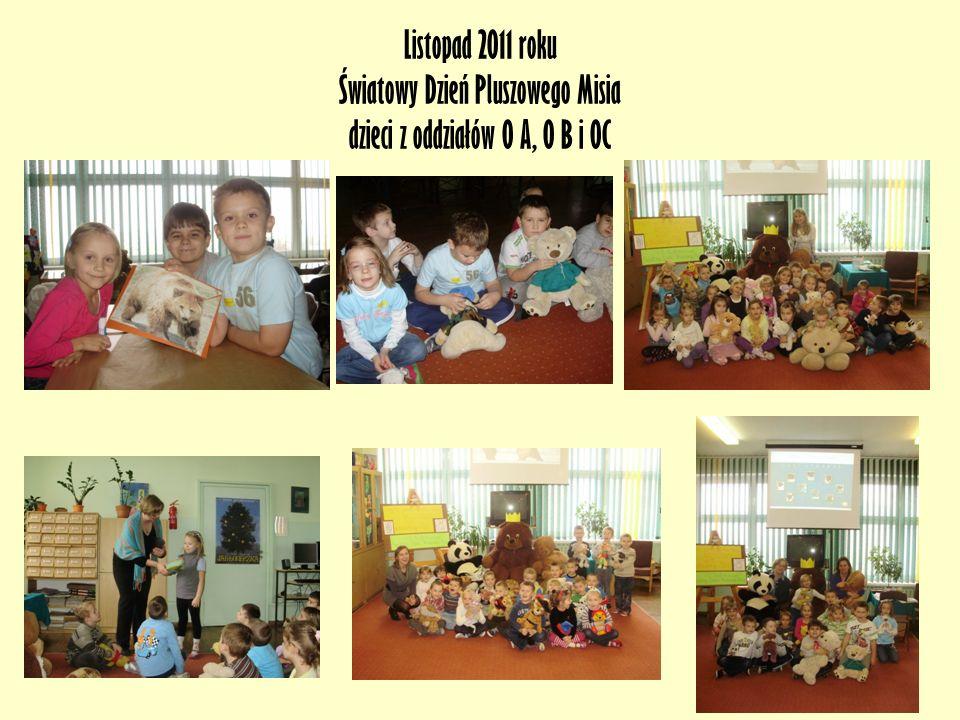 Listopad 2011 roku Światowy Dzień Pluszowego Misia dzieci z oddziałów O A, 0 B i OC