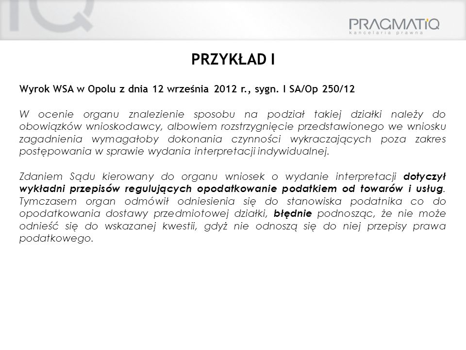 PRZYKŁAD I Wyrok WSA w Opolu z dnia 12 września 2012 r., sygn. I SA/Op 250/12.