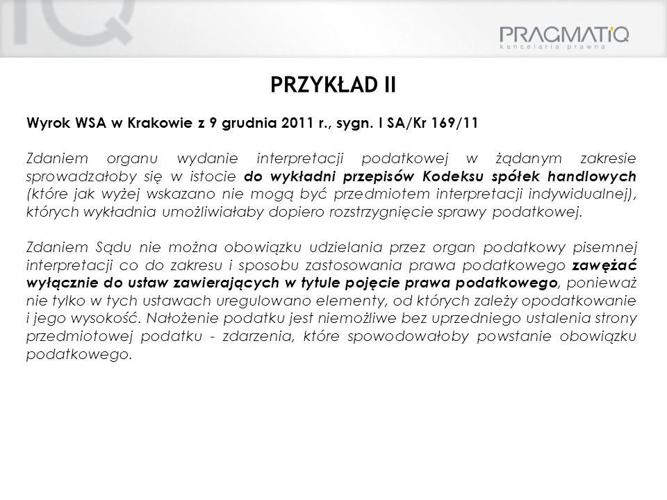 PRZYKŁAD II Wyrok WSA w Krakowie z 9 grudnia 2011 r., sygn. I SA/Kr 169/11.