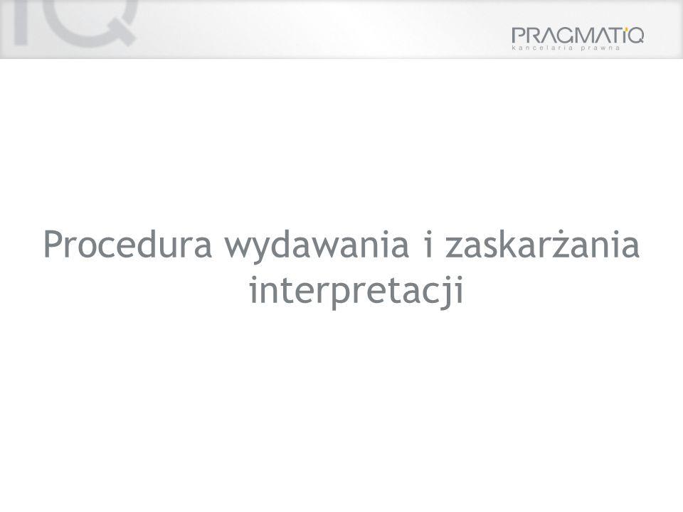 Procedura wydawania i zaskarżania interpretacji