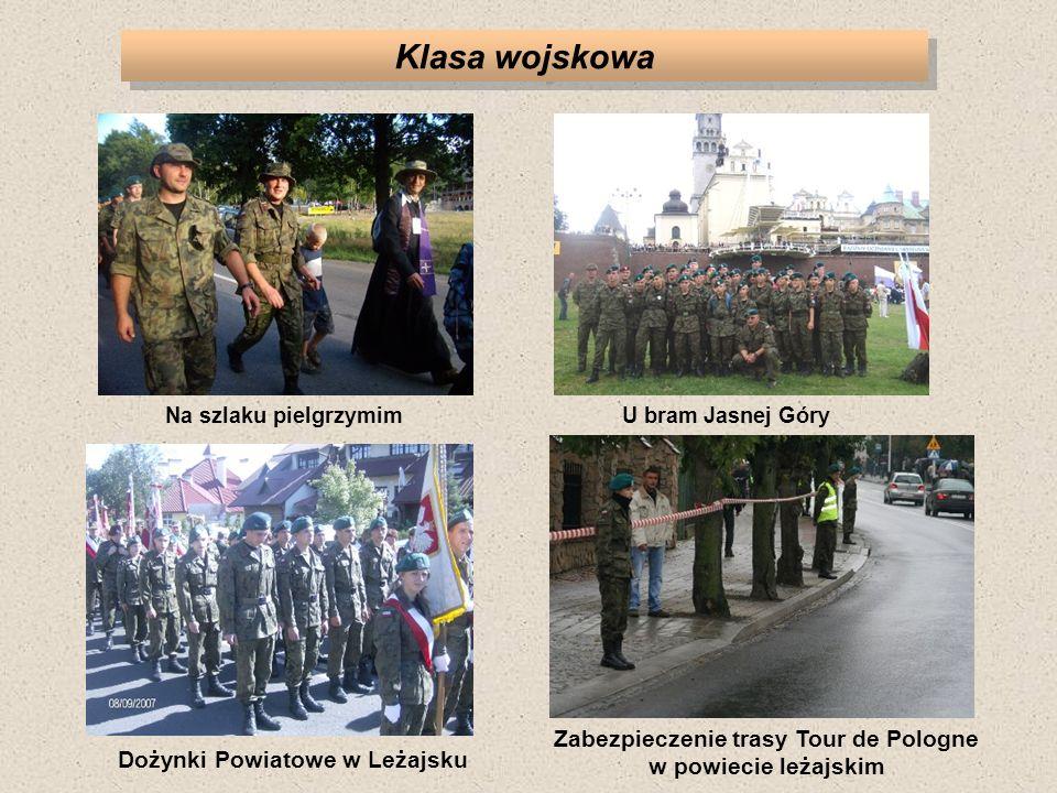 Klasa wojskowa Na szlaku pielgrzymim. U bram Jasnej Góry. Zabezpieczenie trasy Tour de Pologne w powiecie leżajskim.