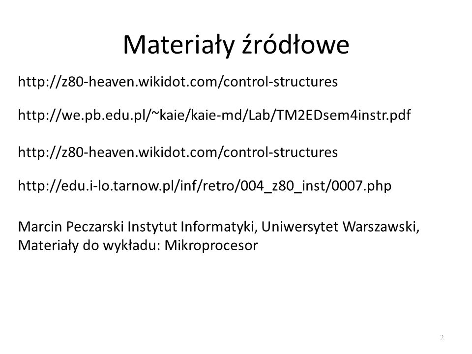 Materiały źródłowe http://z80-heaven.wikidot.com/control-structures