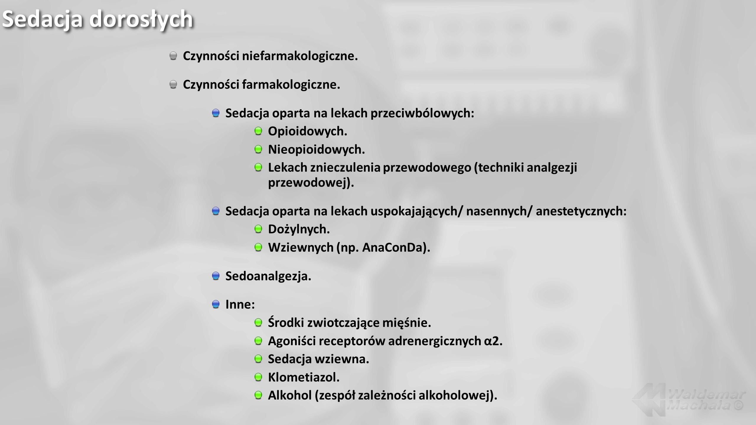 Sedacja dorosłych Czynności niefarmakologiczne.