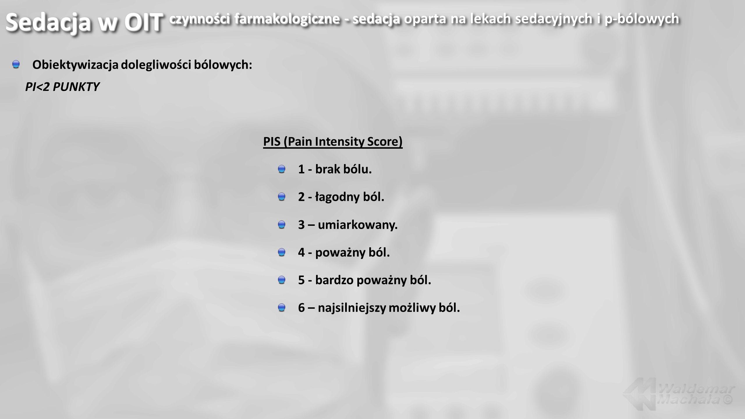 Sedacja w OIT czynności farmakologiczne - sedacja oparta na lekach sedacyjnych i p-bólowych